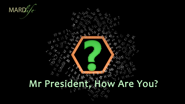 RHETORICS – MR PRESIDENT, HOW ARE YOU?