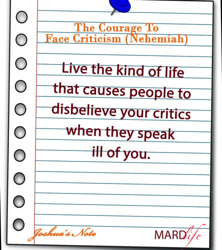 JOSHUA'S NOTE – THE COURAGE TO FACE CRITICISM (NEHEMIAH)
