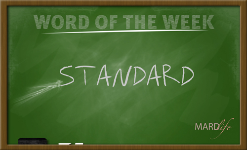 WORD FOR THE WEEK – STANDARD