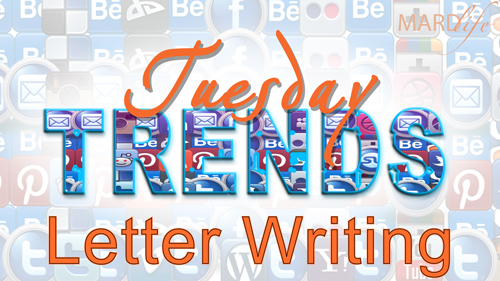 LETTER WRITING – TUESDAY TRENDS