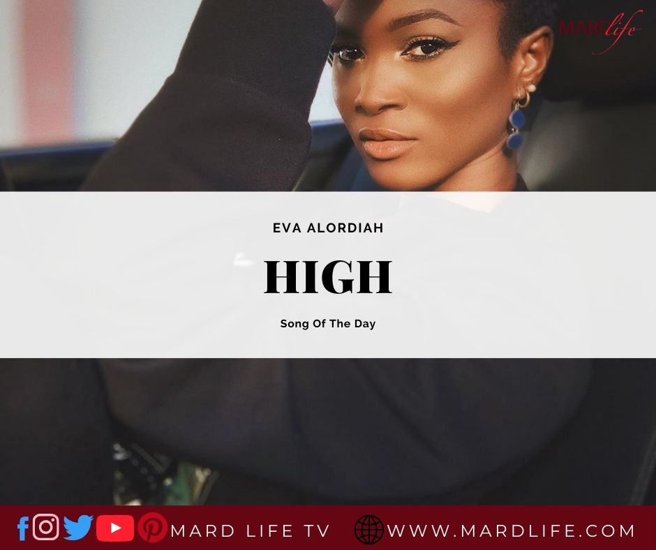 High – Eva Alordiah (Song Of The Day)
