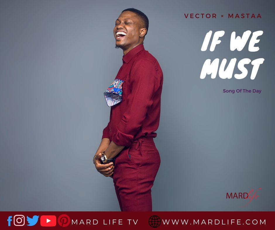 If We Must – Vector × Mastaa (Song Of The Day)