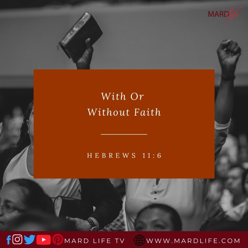 With Or Without Faith – ML DEVOTIONAL