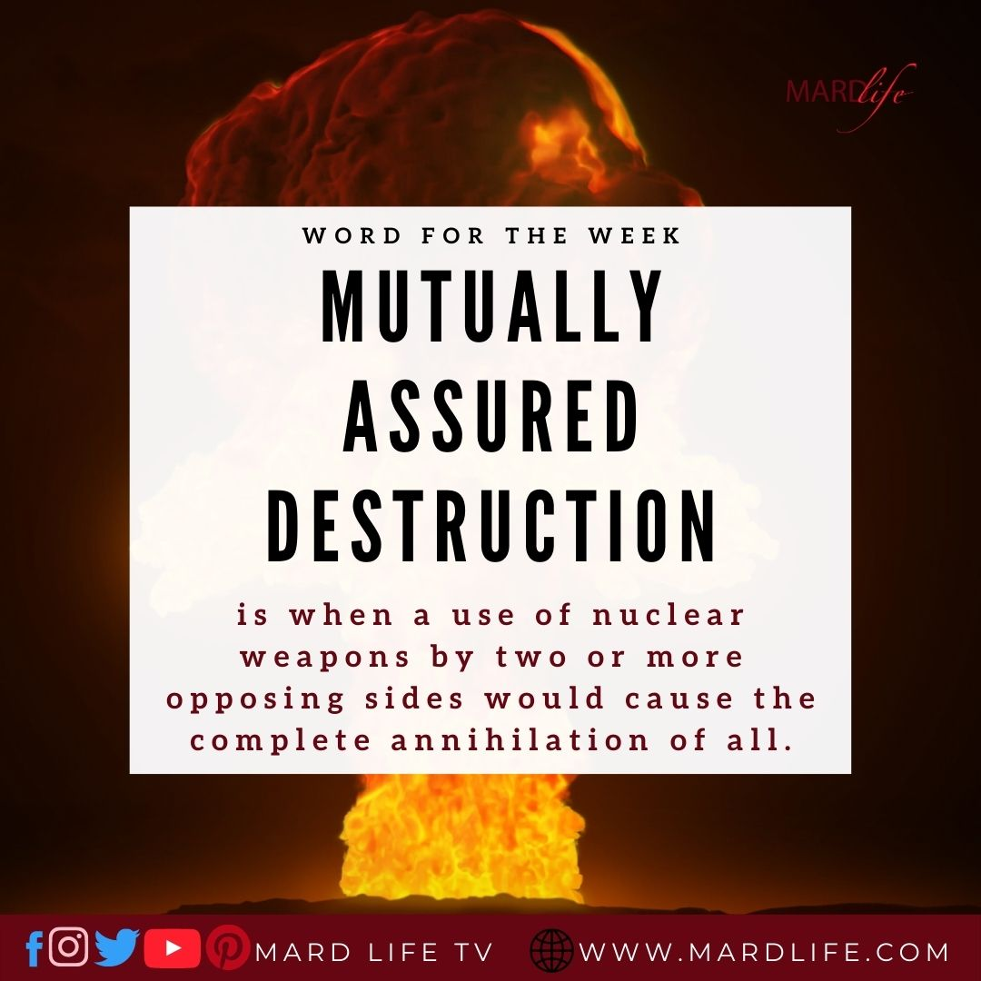 Mutually Assured Destruction (Word For The Week)