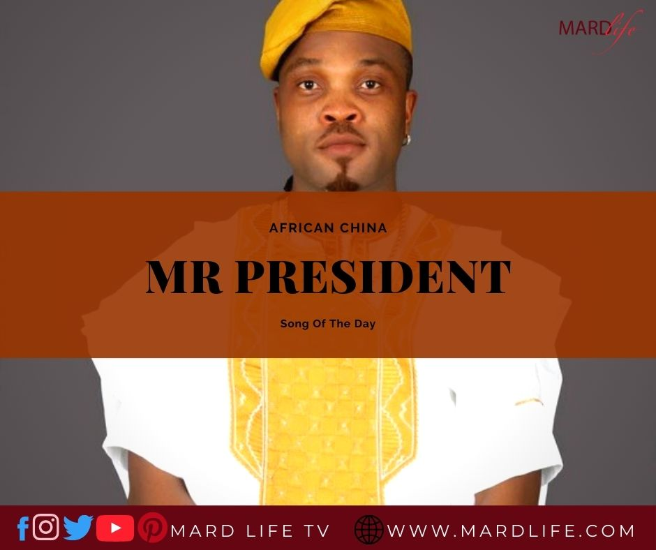 Mr President – African China (Song Of The Day)