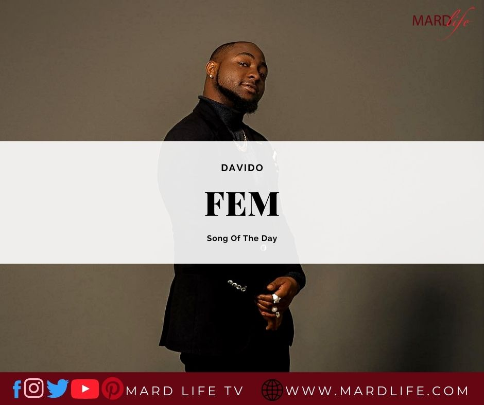 Fem – Davido (Song Of The Day)