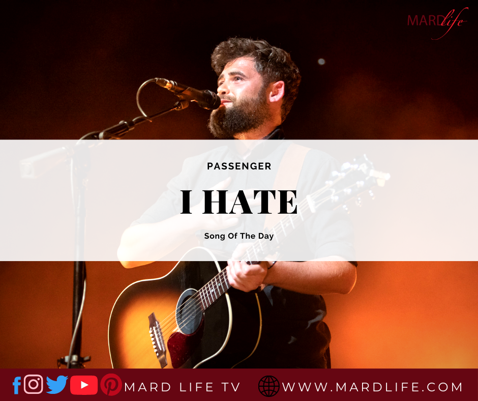 I Hate – Passenger (Song Of The Day)