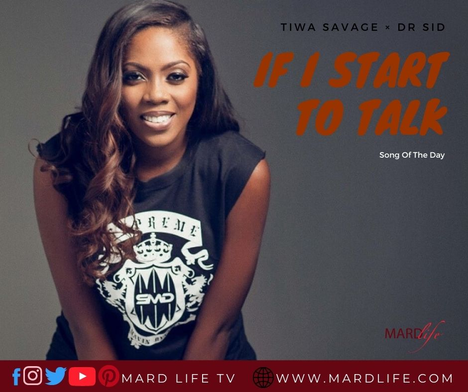 If I Start To Talk – Tiwa Savage × Dr Sid (Song Of The Day)