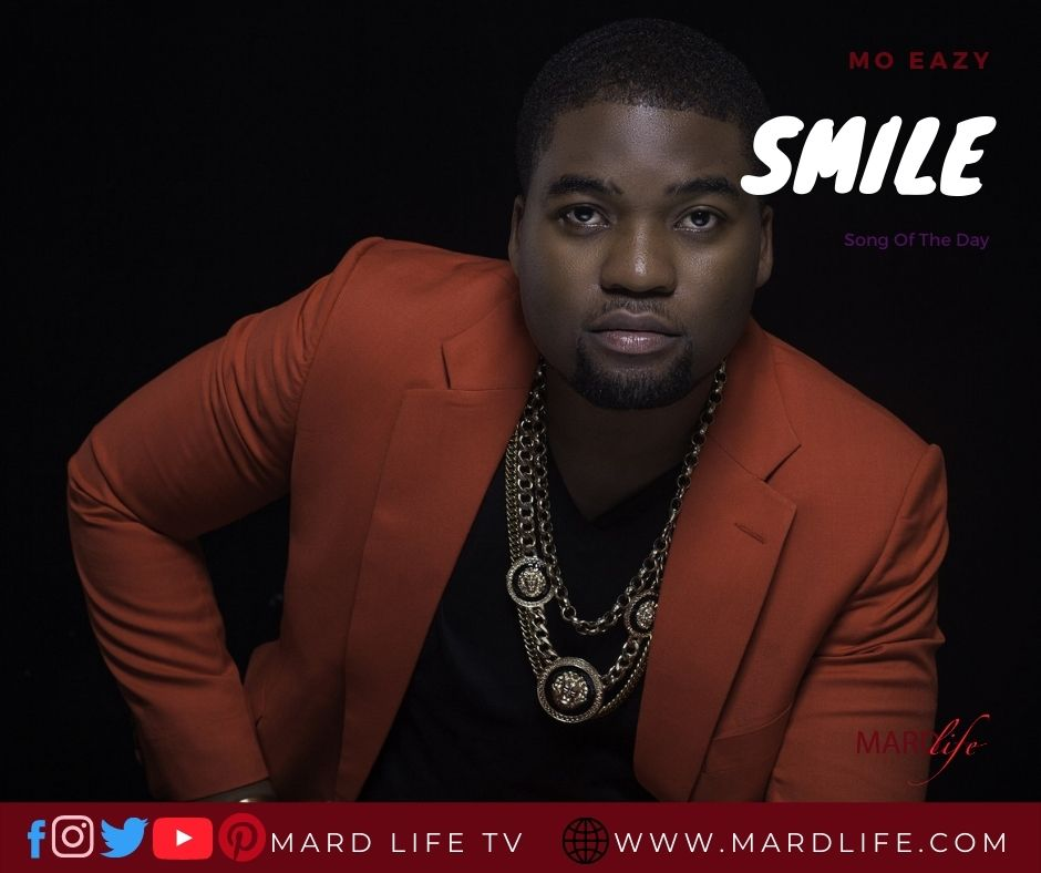 Smile – Mo Eazy (Song Of The Day)