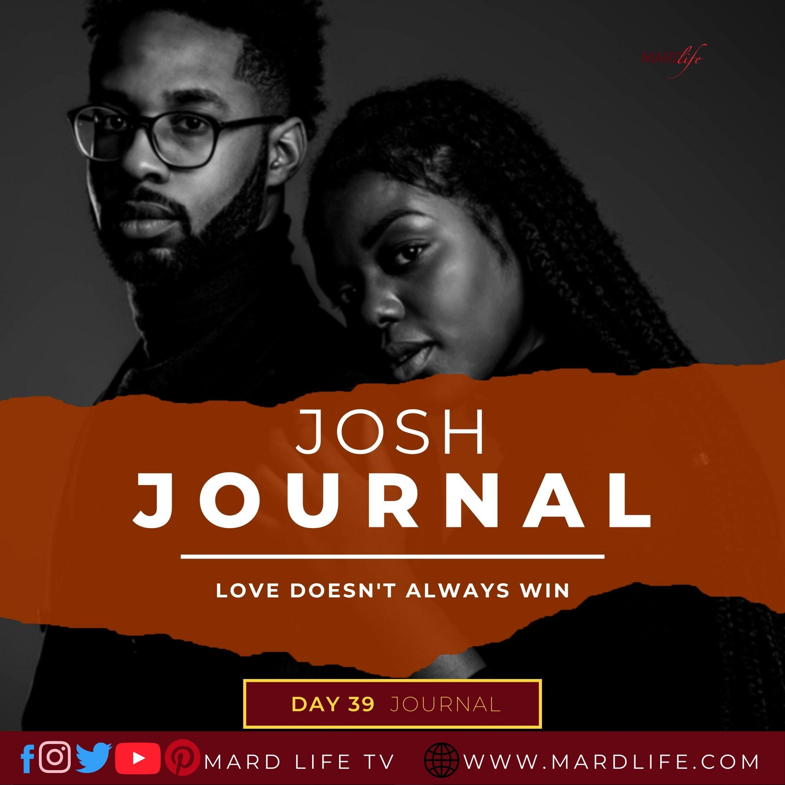 Love Doesn't Always Win – Josh Journal