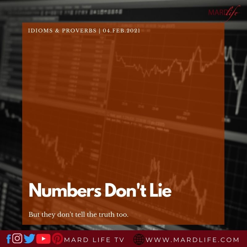 Numbers Don't Lie (IDIOMS AND PROVERBS)