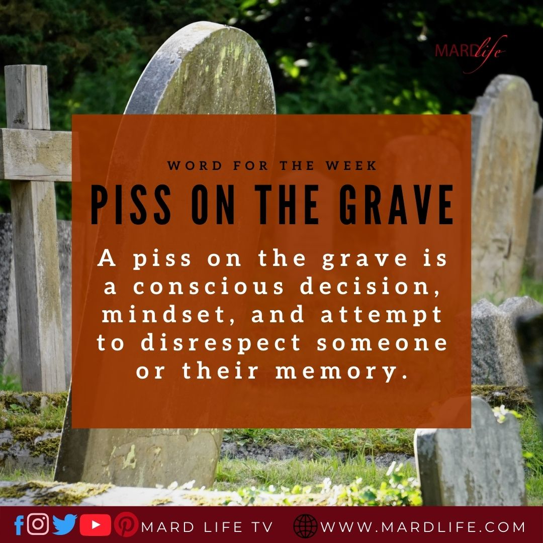 Piss On The Grave (Word For The Week)
